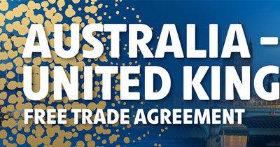 Australia-United Kingdom Free Trade Agreement (FTA) – June 2021 Update